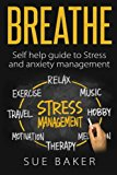 Breathe: Self help guide to Stress and anxiety management