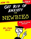 How to Get Rid of Anxiety