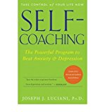 [ { SELF-COACHING: THE POWERFUL PROGRAM TO BEAT ANXIETY AND DEPRESSION (REVISED & UPDATED) } ] by Luciani, Joseph J, PH.D. (AUTHOR) Dec-01-2006 [ Paperback ]