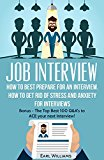 JOB INTERVIEW: How To BEST Prepare For an Interview. How To Get Rid of Stress and Anxiety For Interviews: BONUS: - The Top BEST 100 Q&A's To ACE Your Next ... Job, Job Interview, Job Search, Q&A's)