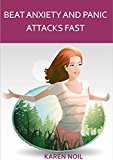 Beat Anxiety and Panic Attacks Fast