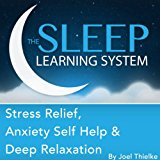 Stress Relief, Anxiety Self Help, and Deep Relaxation Guided Meditation and Affirmations: Sleep Learning System