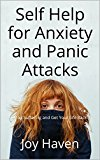 Self Help for Anxiety and Panic Attacks: Stop Suffering and Get Your Life Back