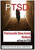 Post-traumatic Stress Anxiety Workbook: self-help for PTSD (Anxiety Disorder self-help series Book 6)